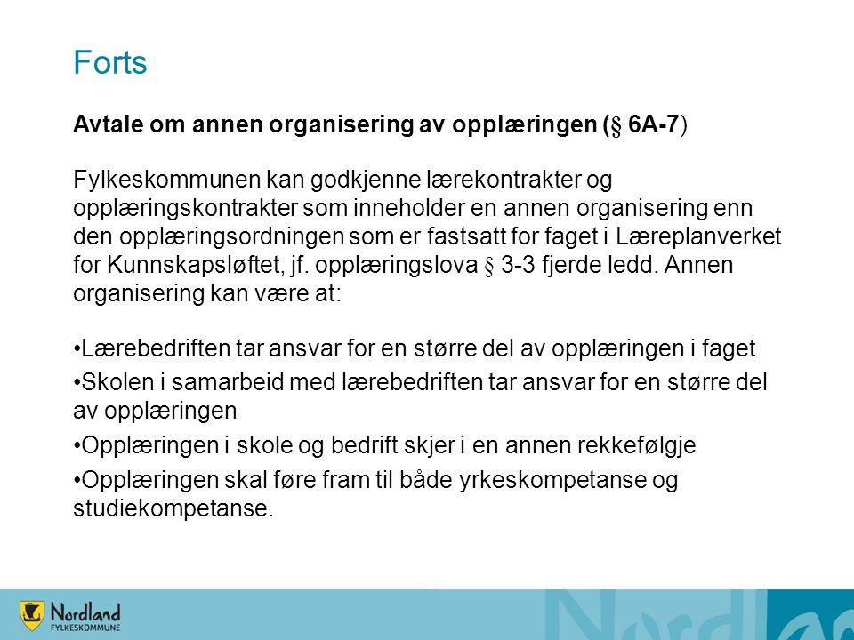 Forts Avtale om annen organisering av opplæringen (§ 6A-7)