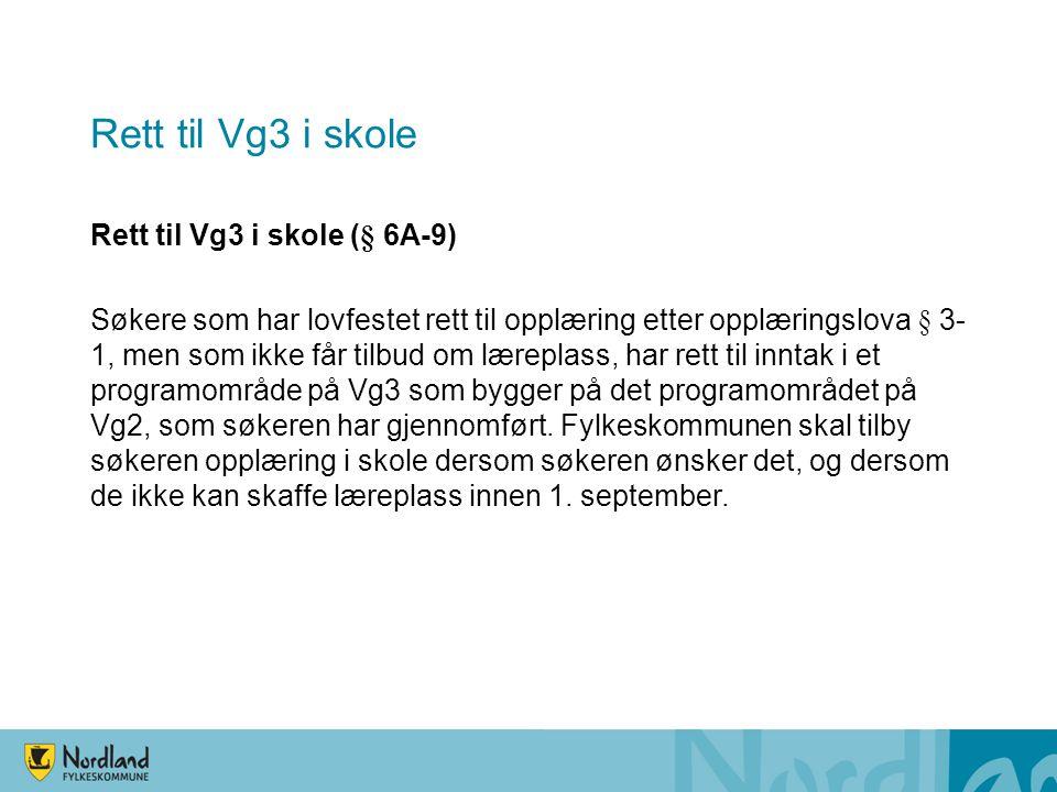Rett til Vg3 i skole Rett til Vg3 i skole (§ 6A-9)