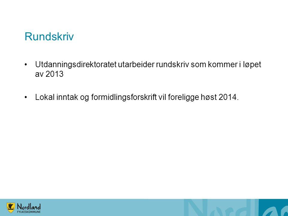 Rundskriv Utdanningsdirektoratet utarbeider rundskriv som kommer i løpet av 2013.