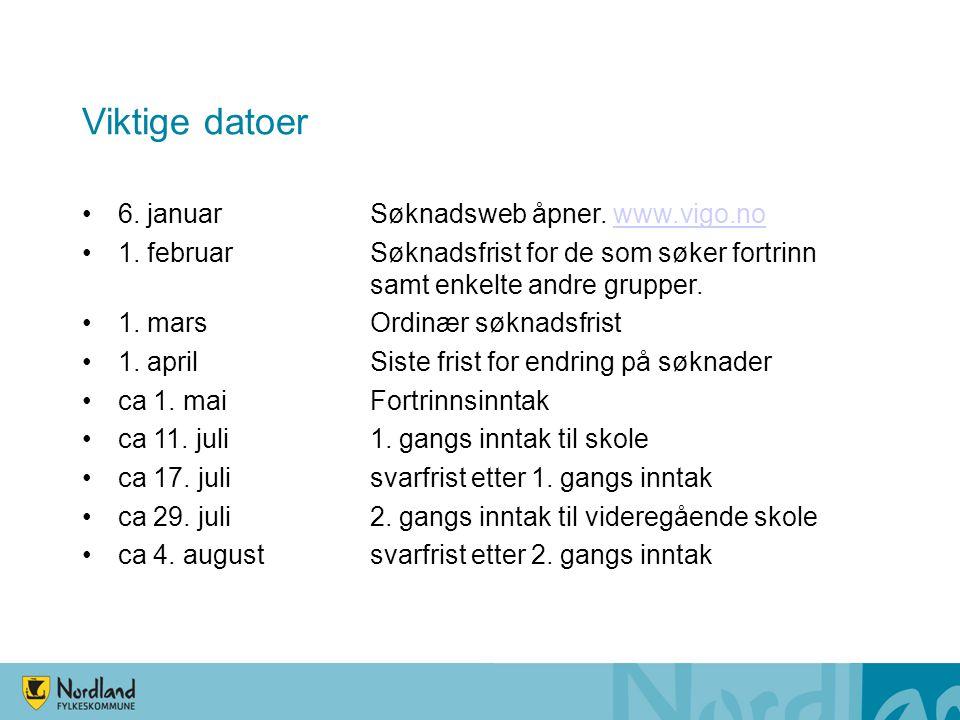Viktige datoer 6. januar Søknadsweb åpner. www.vigo.no