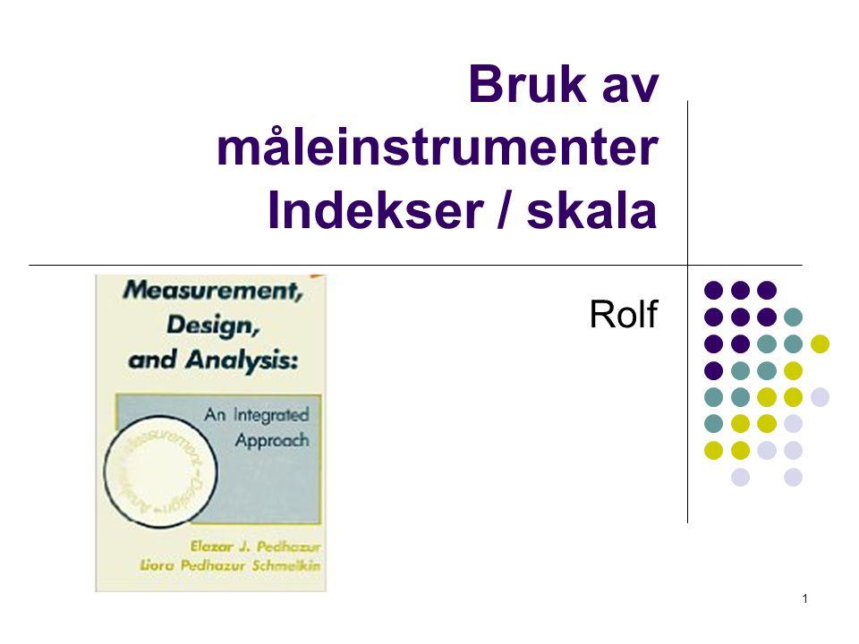 Bruk av måleinstrumenter Indekser / skala