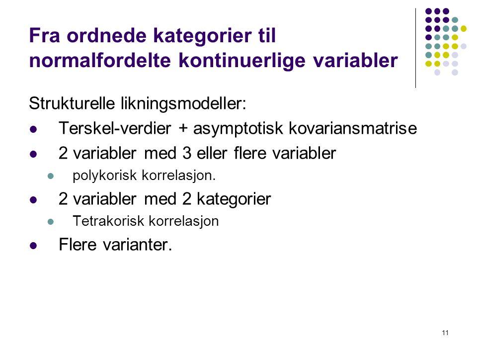 Fra ordnede kategorier til normalfordelte kontinuerlige variabler