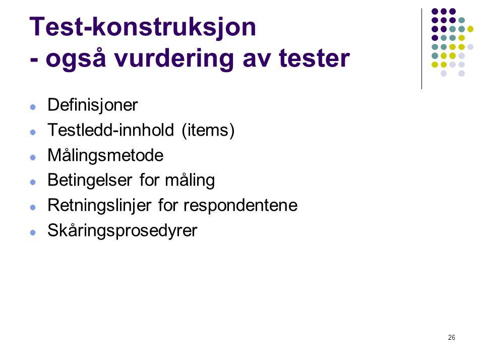 Test-konstruksjon - også vurdering av tester