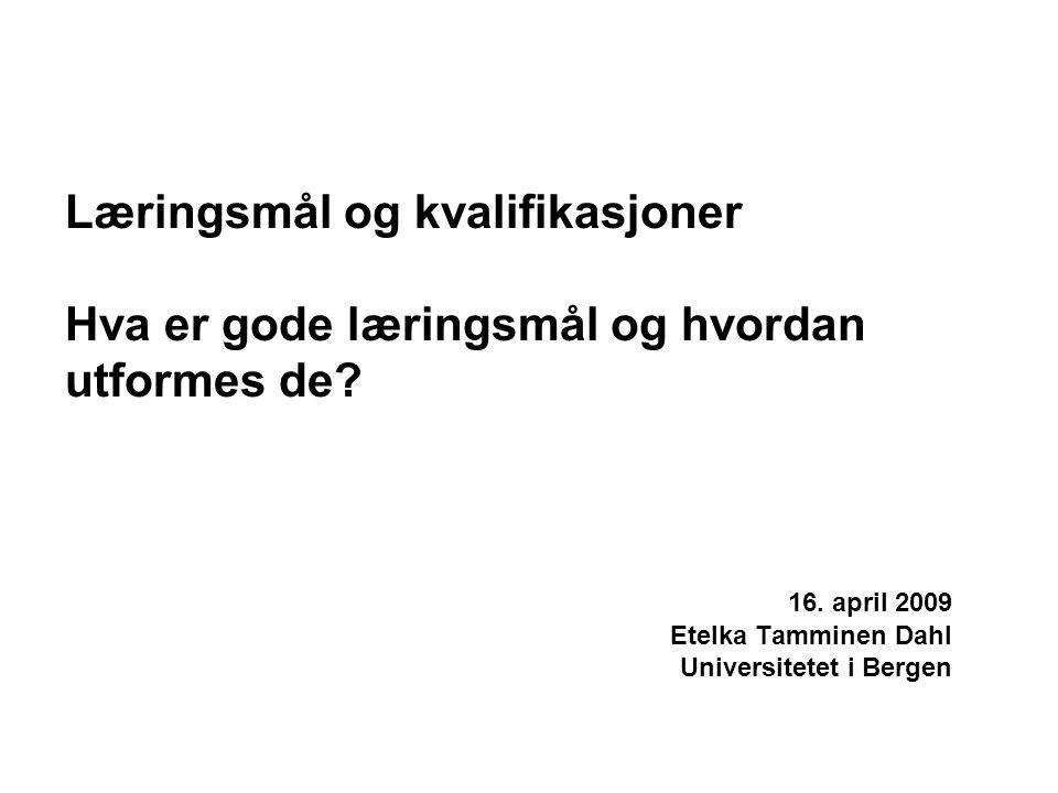16. april 2009 Etelka Tamminen Dahl Universitetet i Bergen
