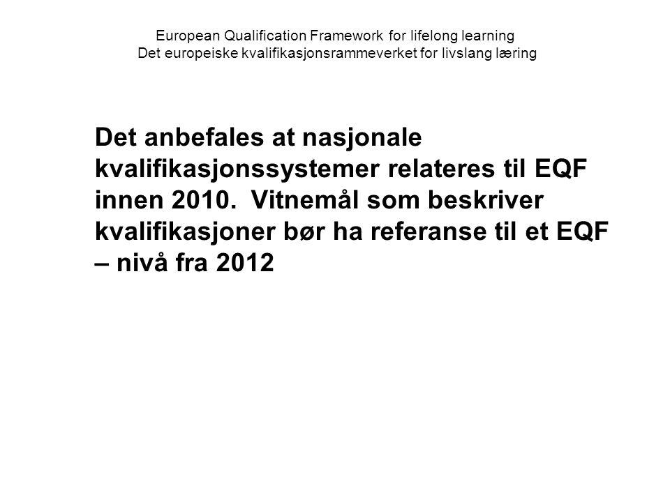European Qualification Framework for lifelong learning Det europeiske kvalifikasjonsrammeverket for livslang læring