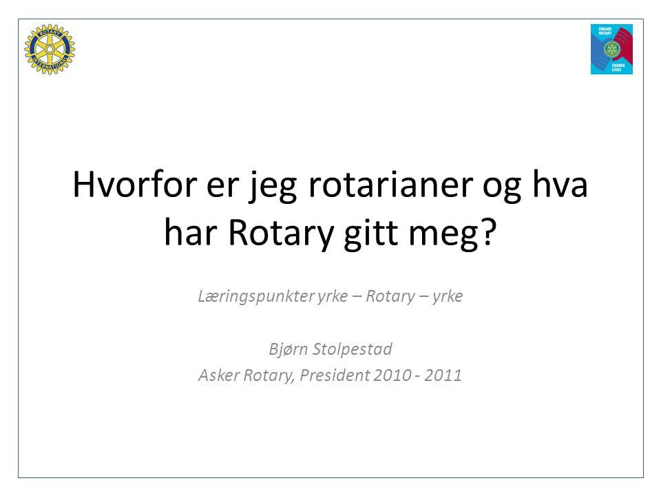 Hvorfor er jeg rotarianer og hva har Rotary gitt meg
