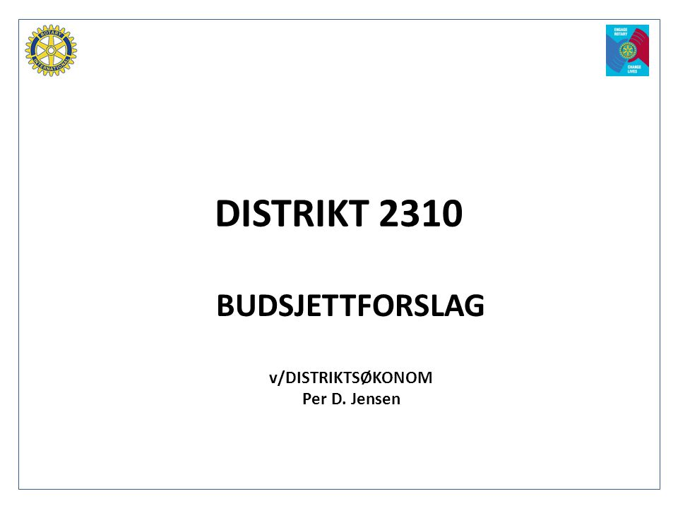 BUDSJETTFORSLAG v/DISTRIKTSØKONOM Per D. Jensen