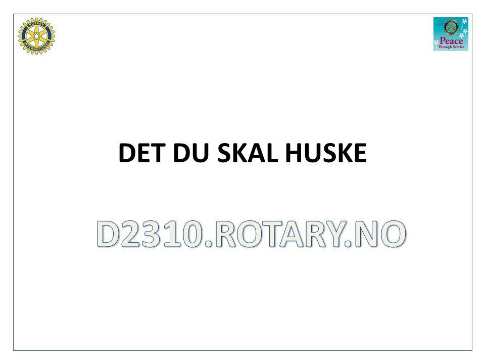 DET DU SKAL HUSKE D2310.ROTARY.NO
