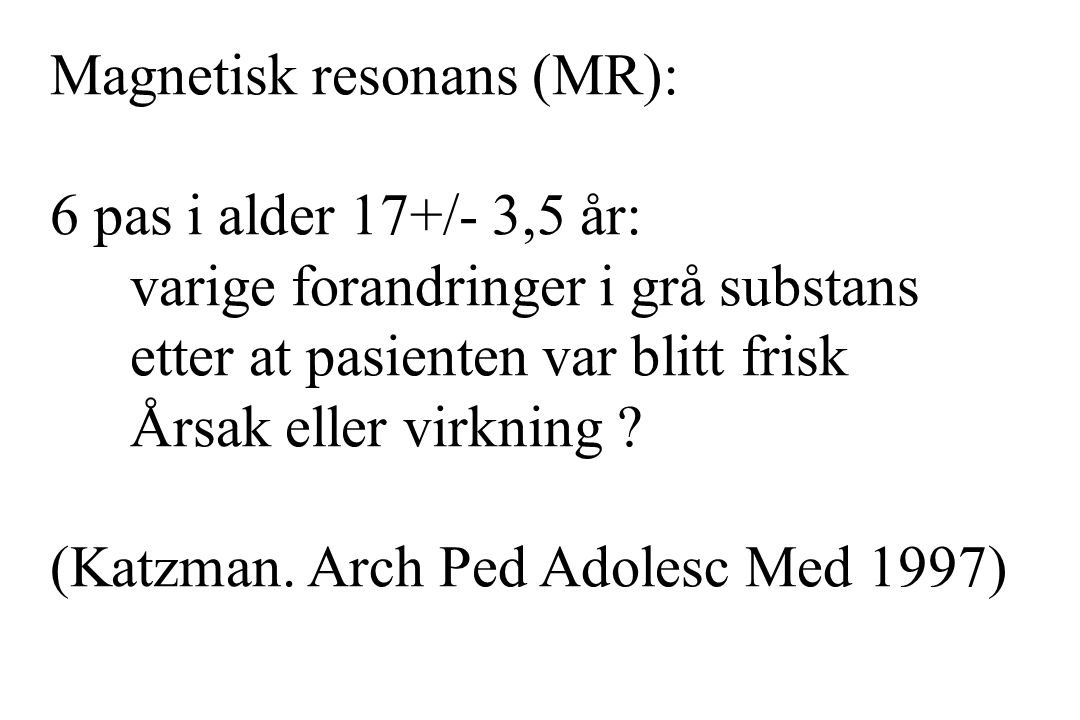 Magnetisk resonans (MR):