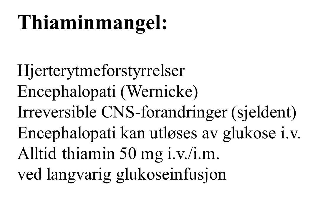 Thiaminmangel: Hjerterytmeforstyrrelser Encephalopati (Wernicke)