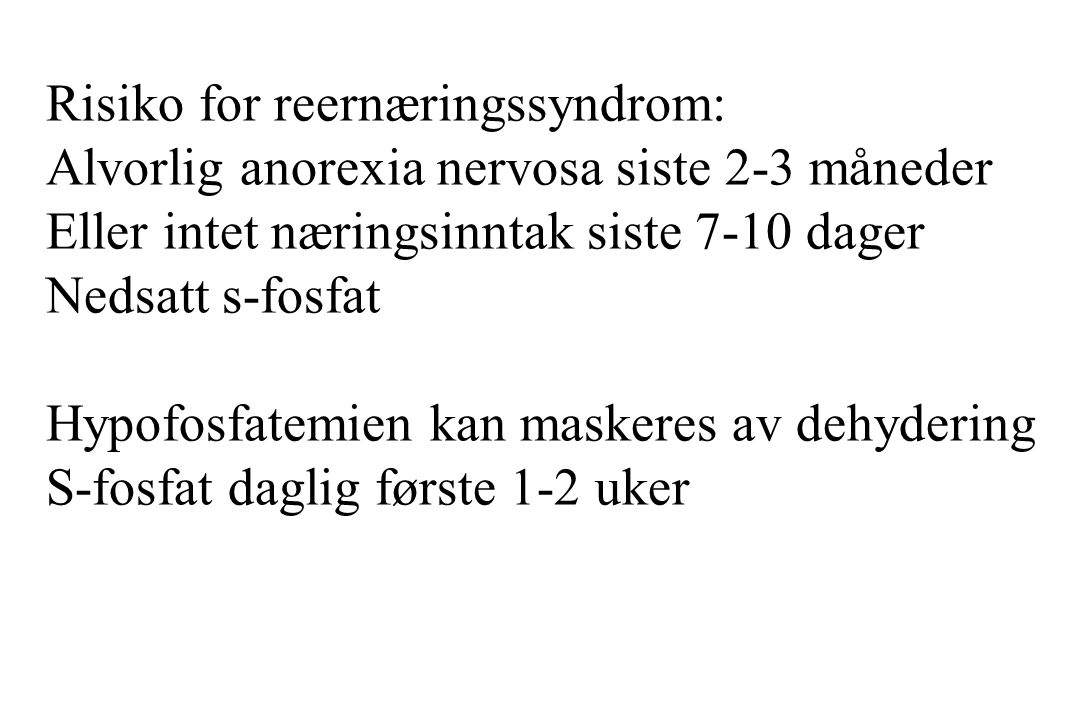 Risiko for reernæringssyndrom: