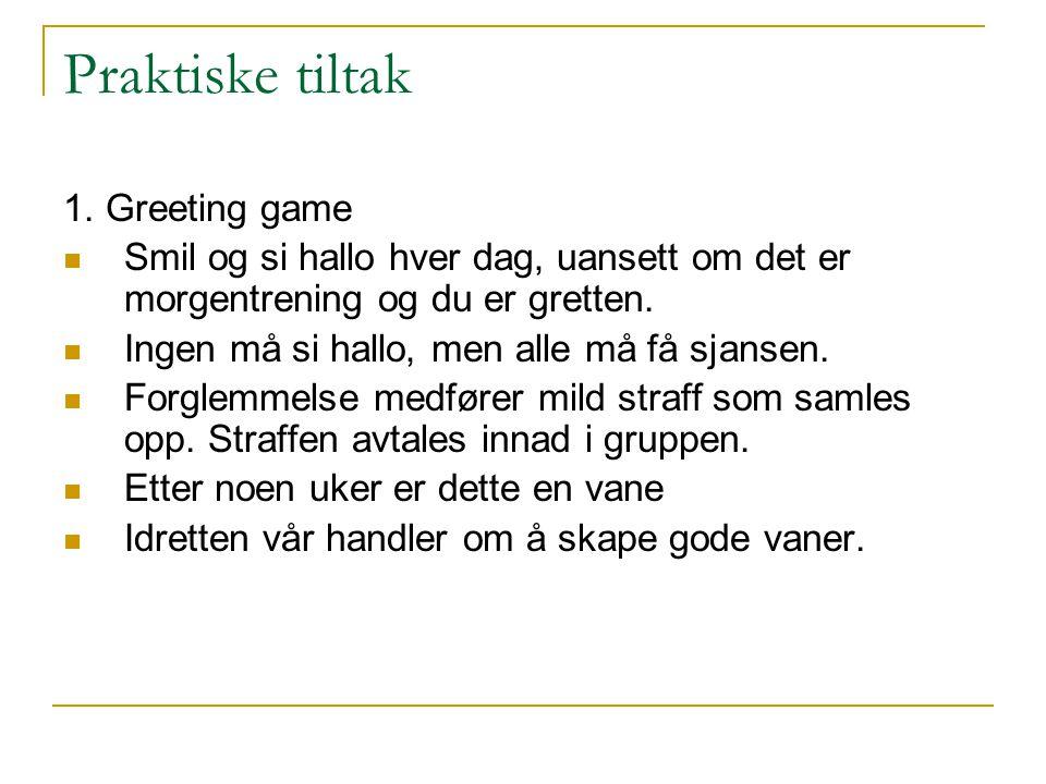 Praktiske tiltak 1. Greeting game