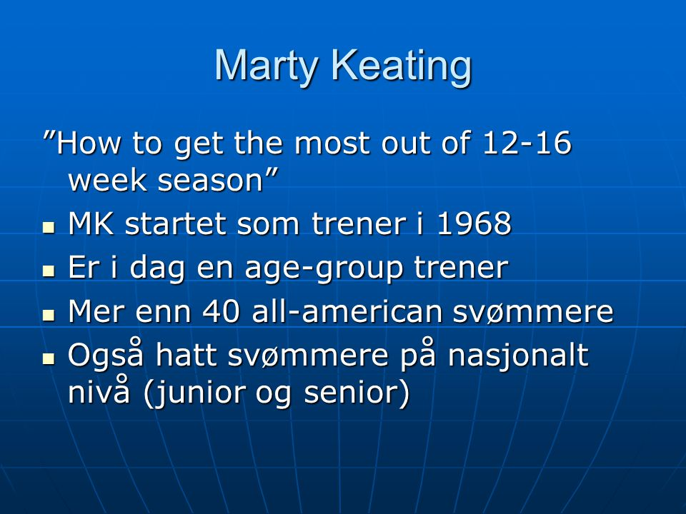 Marty Keating How to get the most out of 12-16 week season