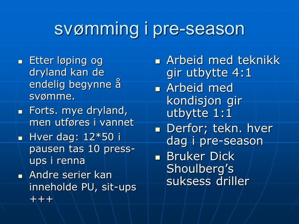svømming i pre-season Arbeid med teknikk gir utbytte 4:1