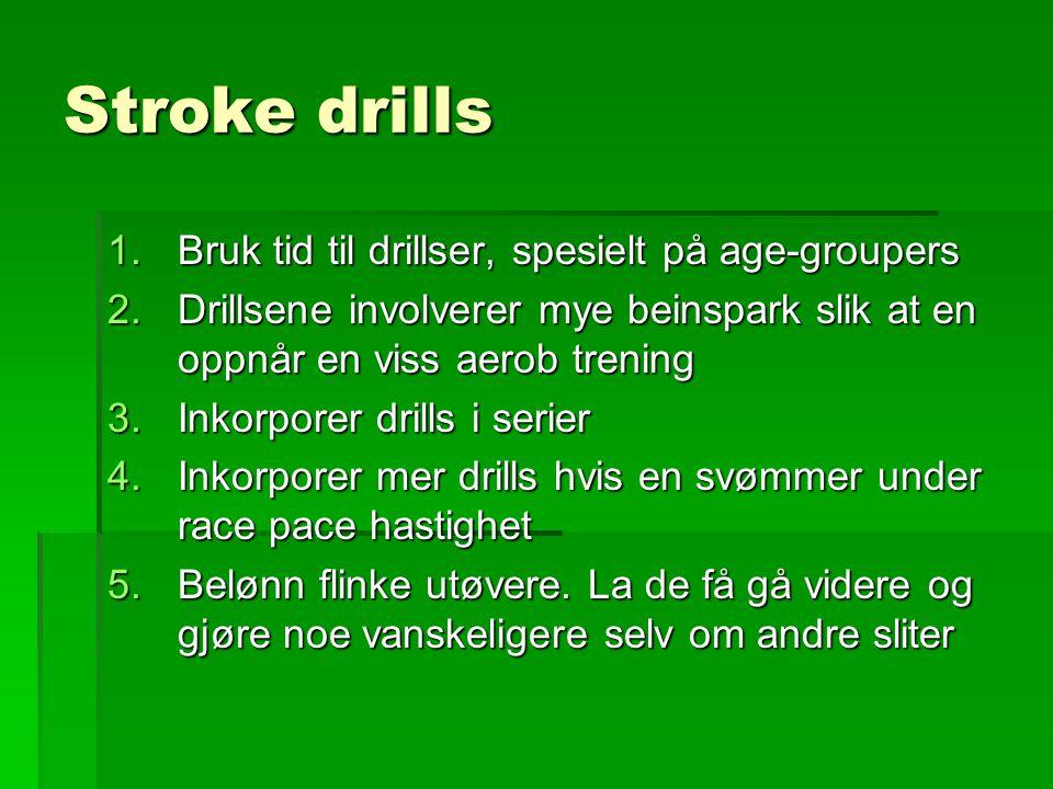 Stroke drills Bruk tid til drillser, spesielt på age-groupers