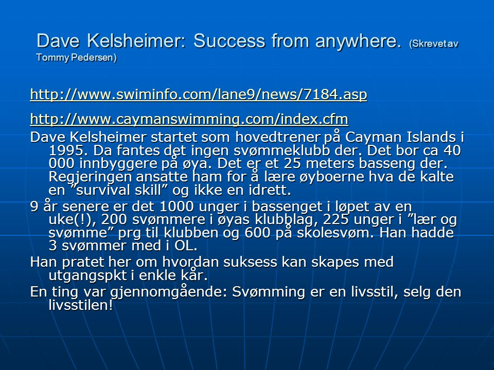 Dave Kelsheimer: Success from anywhere. (Skrevet av Tommy Pedersen)