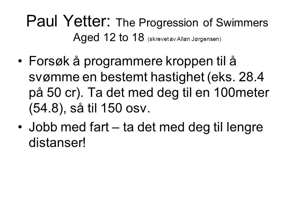 Paul Yetter: The Progression of Swimmers Aged 12 to 18 (skrevet av Allan Jørgensen)