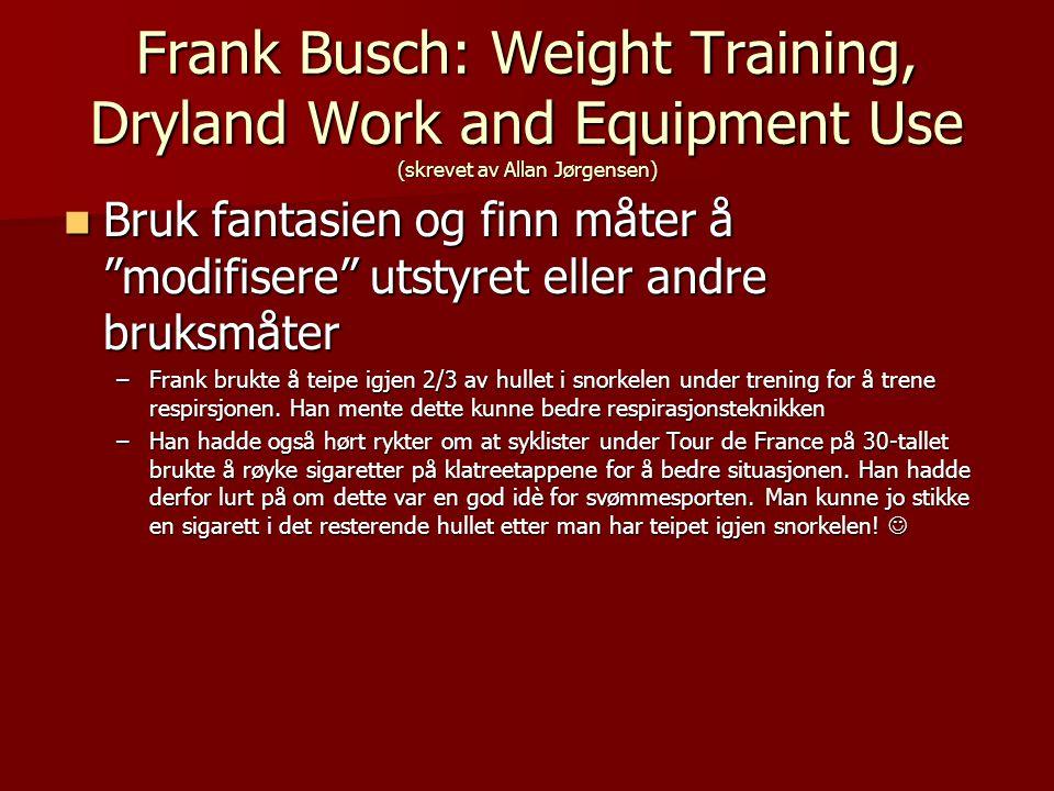 Frank Busch: Weight Training, Dryland Work and Equipment Use (skrevet av Allan Jørgensen)