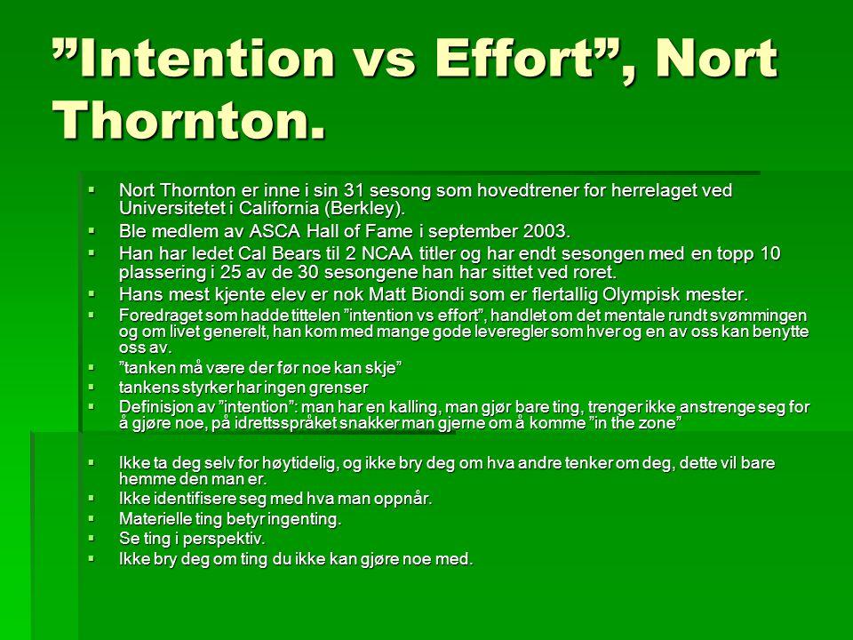 Intention vs Effort , Nort Thornton.