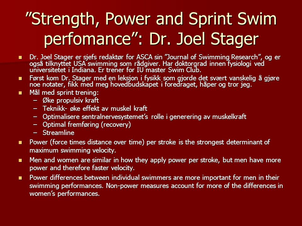 Strength, Power and Sprint Swim perfomance : Dr. Joel Stager