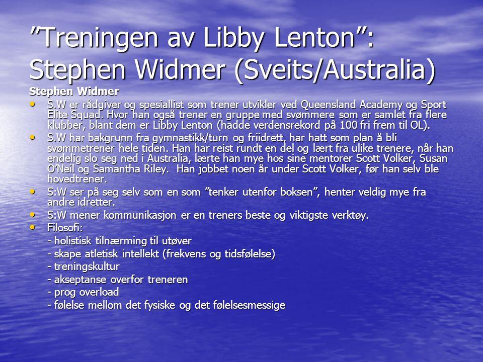 Treningen av Libby Lenton : Stephen Widmer (Sveits/Australia)