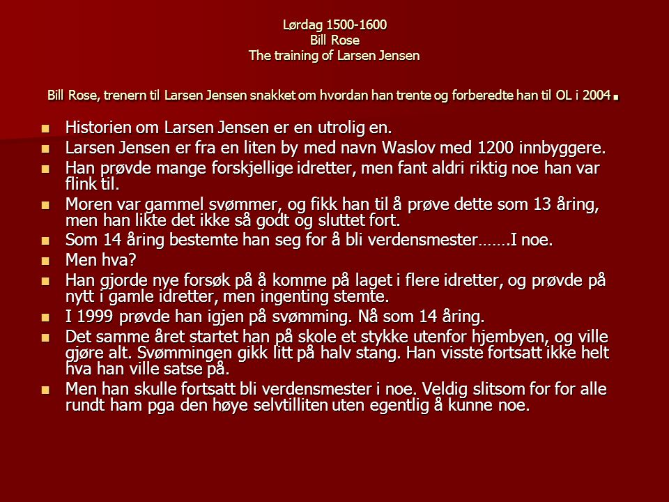 Historien om Larsen Jensen er en utrolig en.
