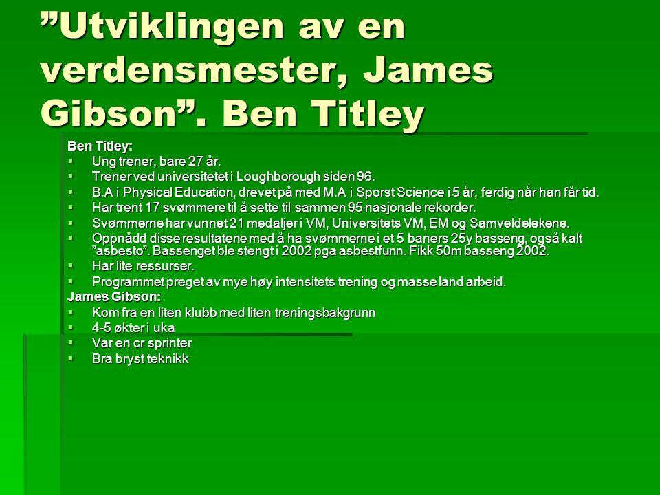 Utviklingen av en verdensmester, James Gibson . Ben Titley