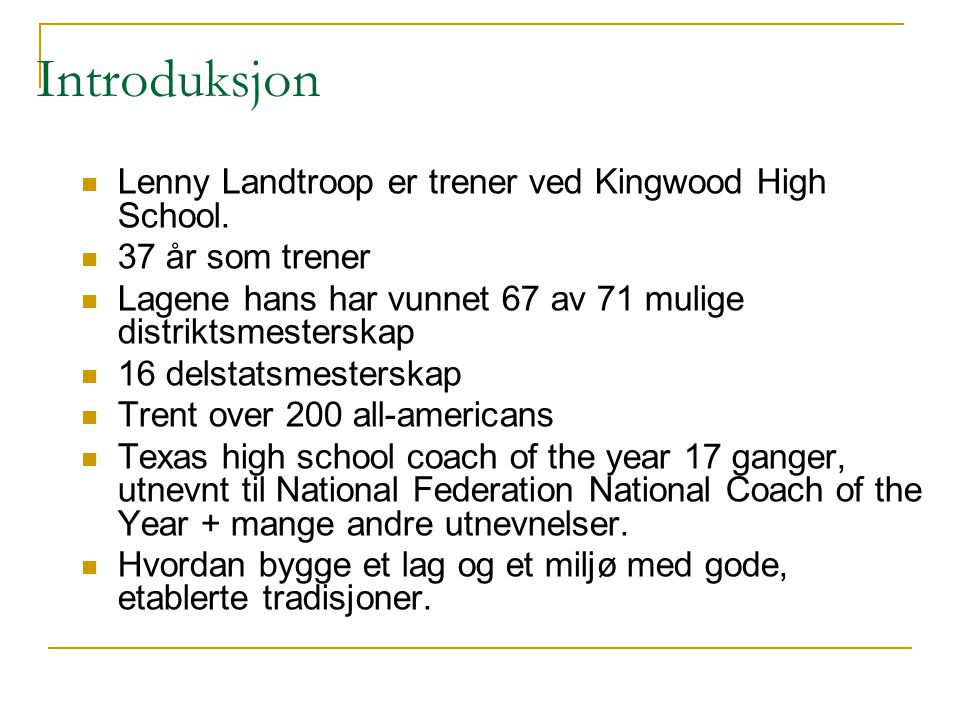 Introduksjon Lenny Landtroop er trener ved Kingwood High School.