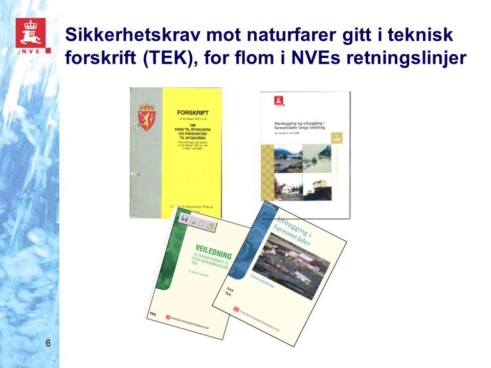 Sikkerhetskrav mot naturfarer gitt i teknisk forskrift (TEK), for flom i NVEs retningslinjer