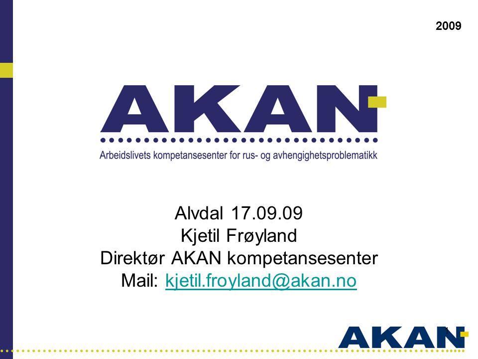Direktør AKAN kompetansesenter Mail: kjetil.froyland@akan.no