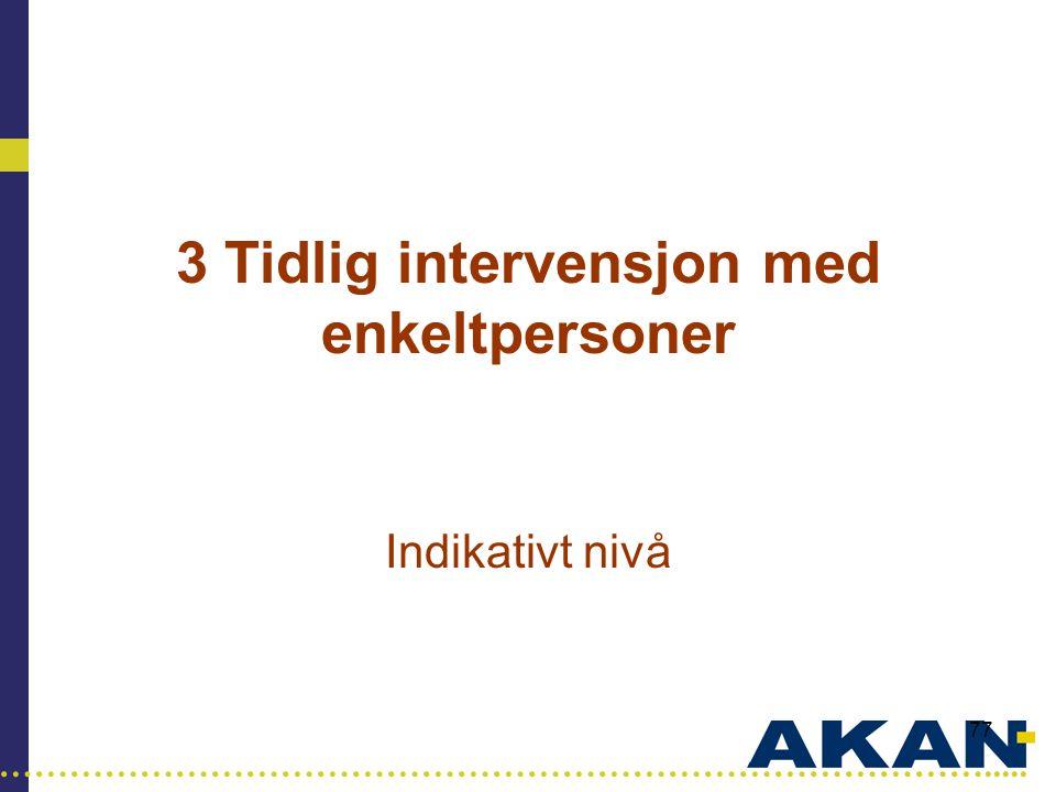 3 Tidlig intervensjon med enkeltpersoner