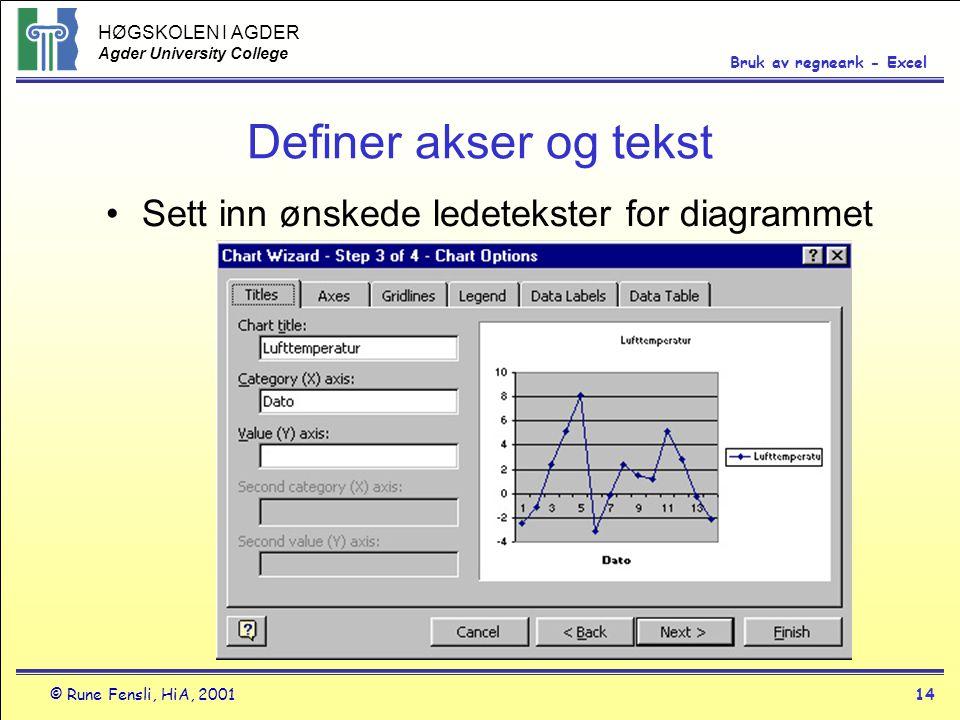 Definer akser og tekst Sett inn ønskede ledetekster for diagrammet