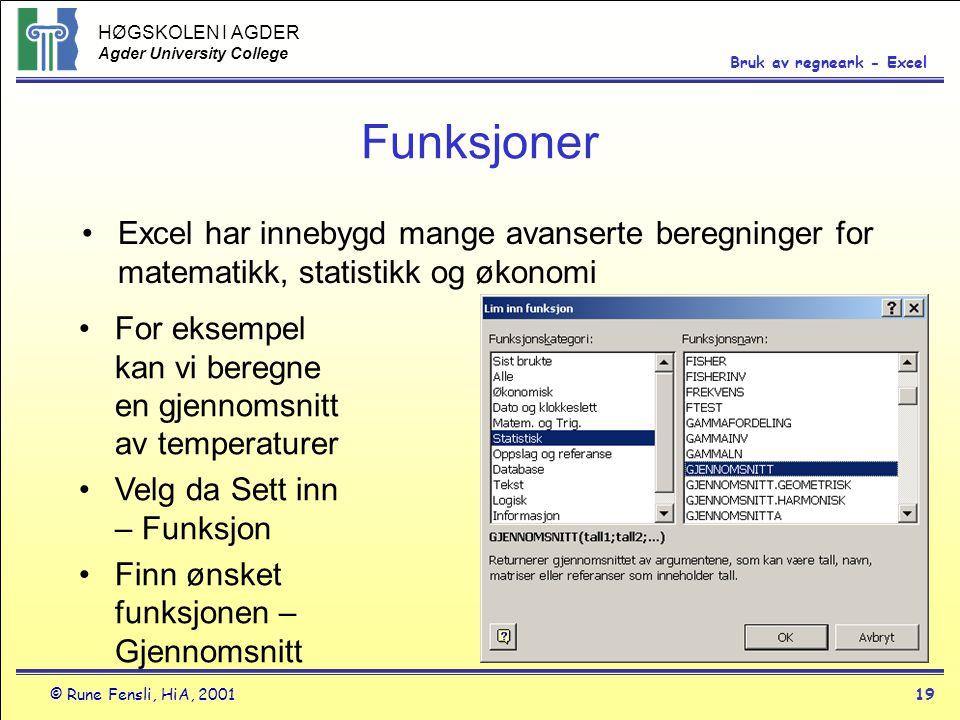 Funksjoner Excel har innebygd mange avanserte beregninger for matematikk, statistikk og økonomi.