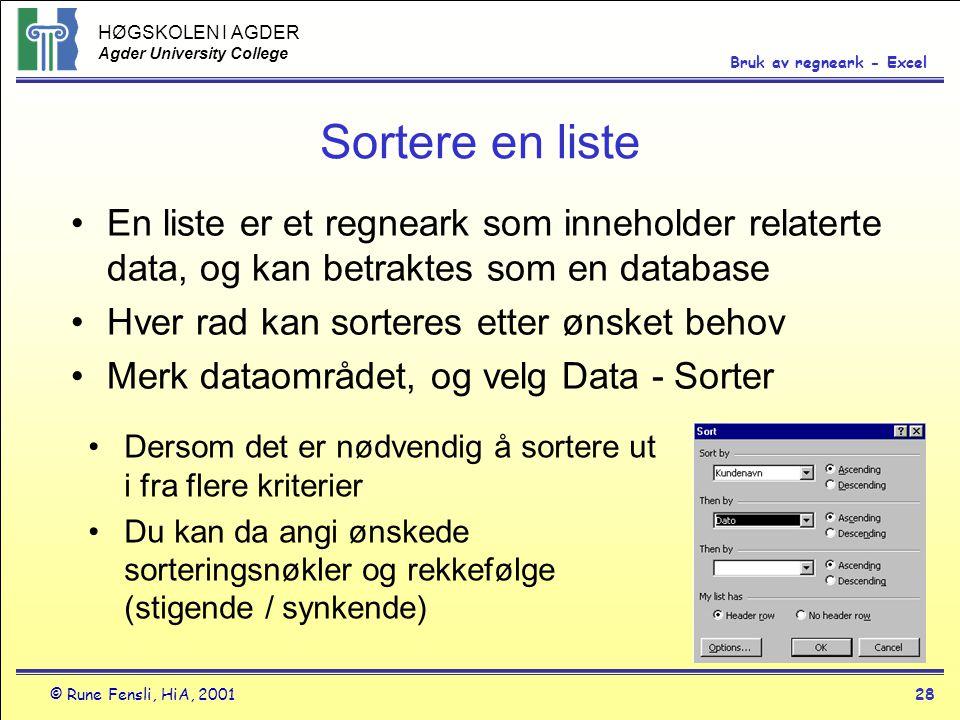Sortere en liste En liste er et regneark som inneholder relaterte data, og kan betraktes som en database.