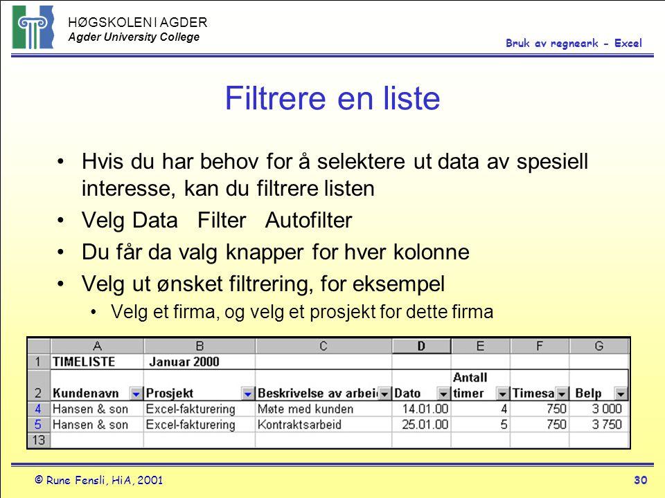 Filtrere en liste Hvis du har behov for å selektere ut data av spesiell interesse, kan du filtrere listen.
