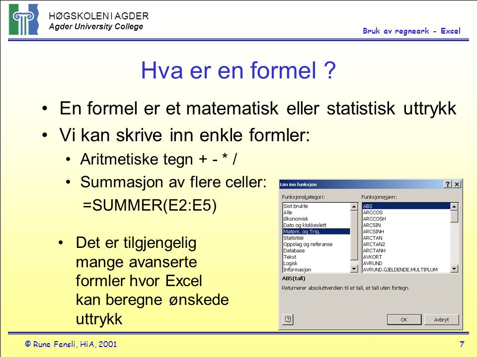 Hva er en formel En formel er et matematisk eller statistisk uttrykk