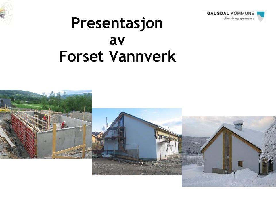 Presentasjon av Forset Vannverk