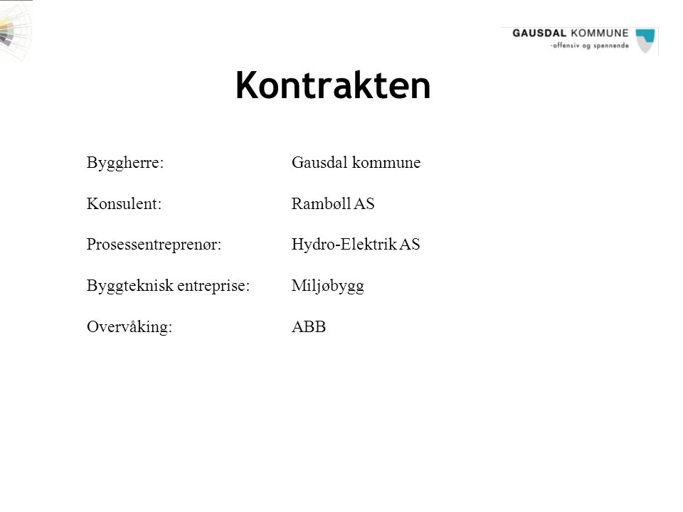 Kontrakten Byggherre: Gausdal kommune Konsulent: Rambøll AS