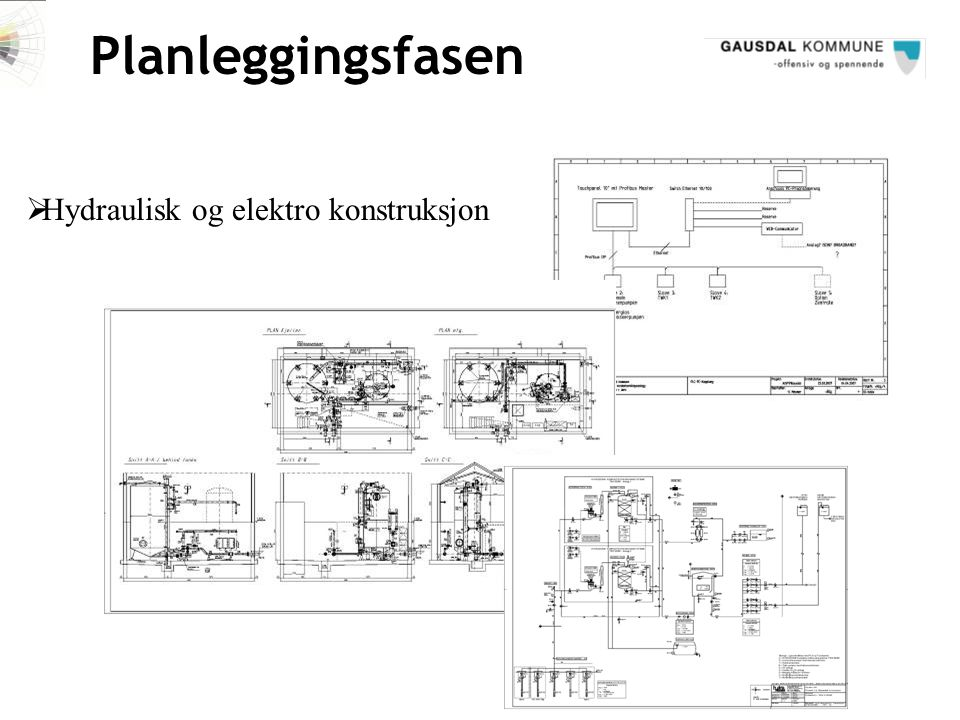 Planleggingsfasen Hydraulisk og elektro konstruksjon