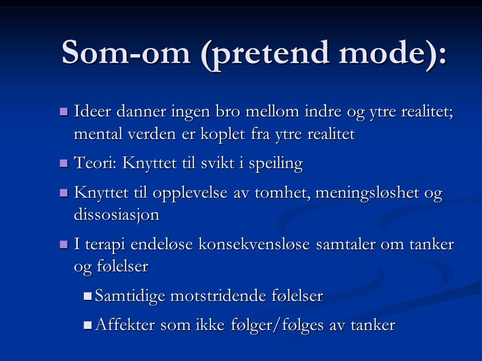 Som-om (pretend mode):