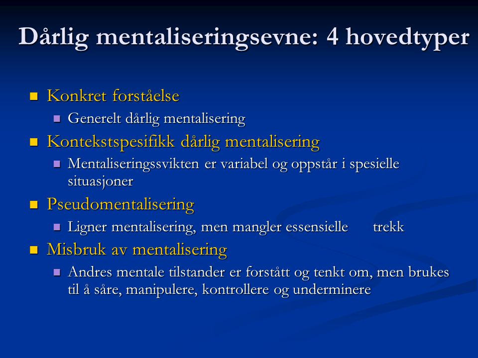 Dårlig mentaliseringsevne: 4 hovedtyper