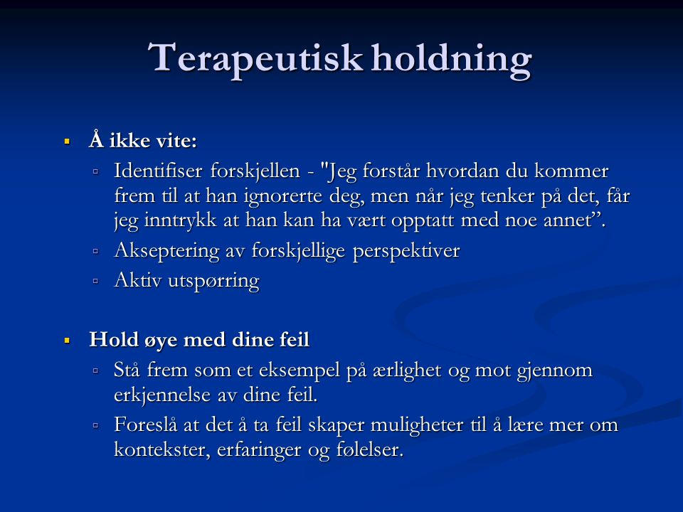 Terapeutisk holdning Å ikke vite: