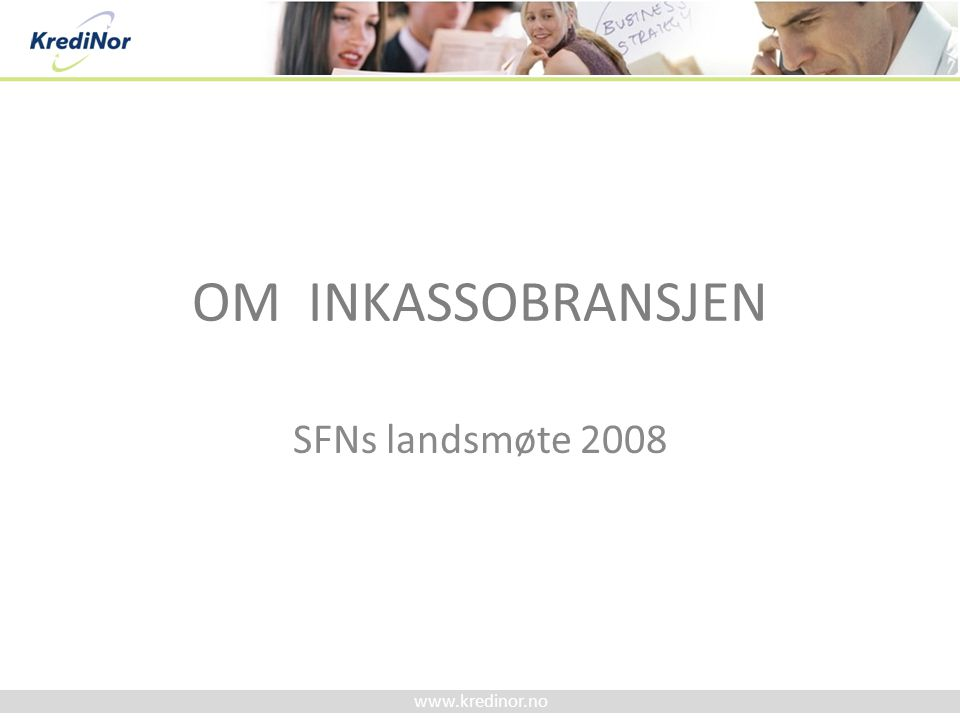 OM INKASSOBRANSJEN SFNs landsmøte 2008
