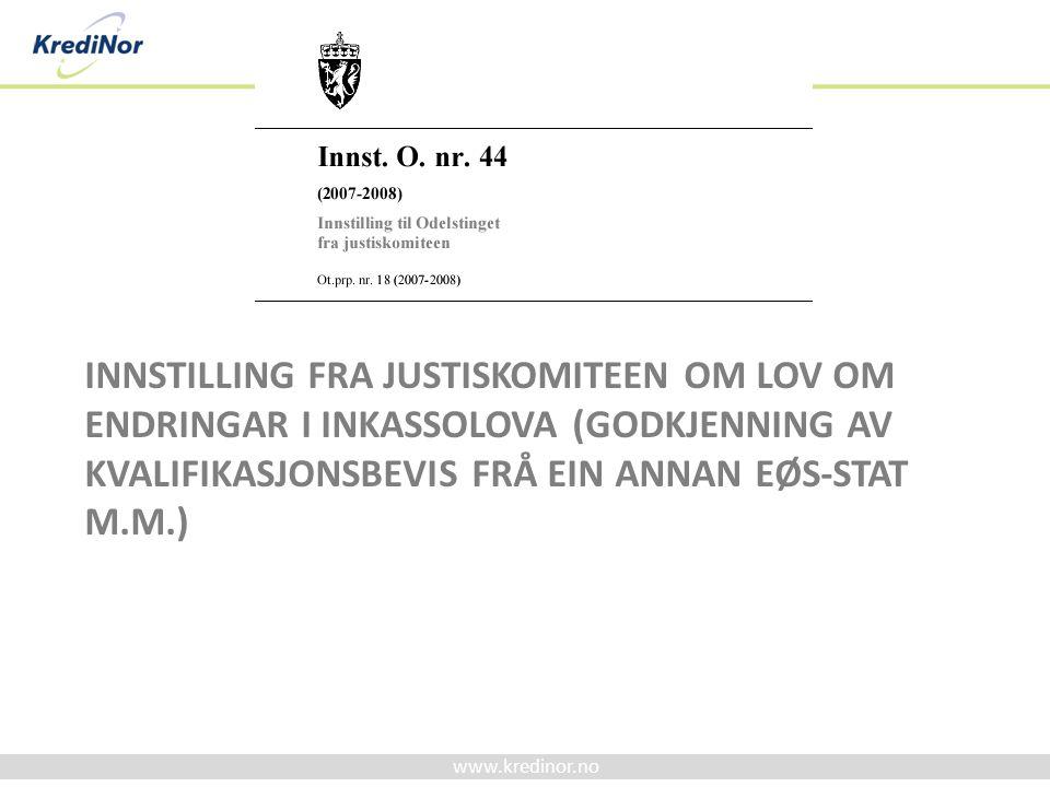 Innstilling fra justiskomiteen om lov om endringar i inkassolova (godkjenning av kvalifikasjonsbevis frå ein annan EØS-stat m.m.)