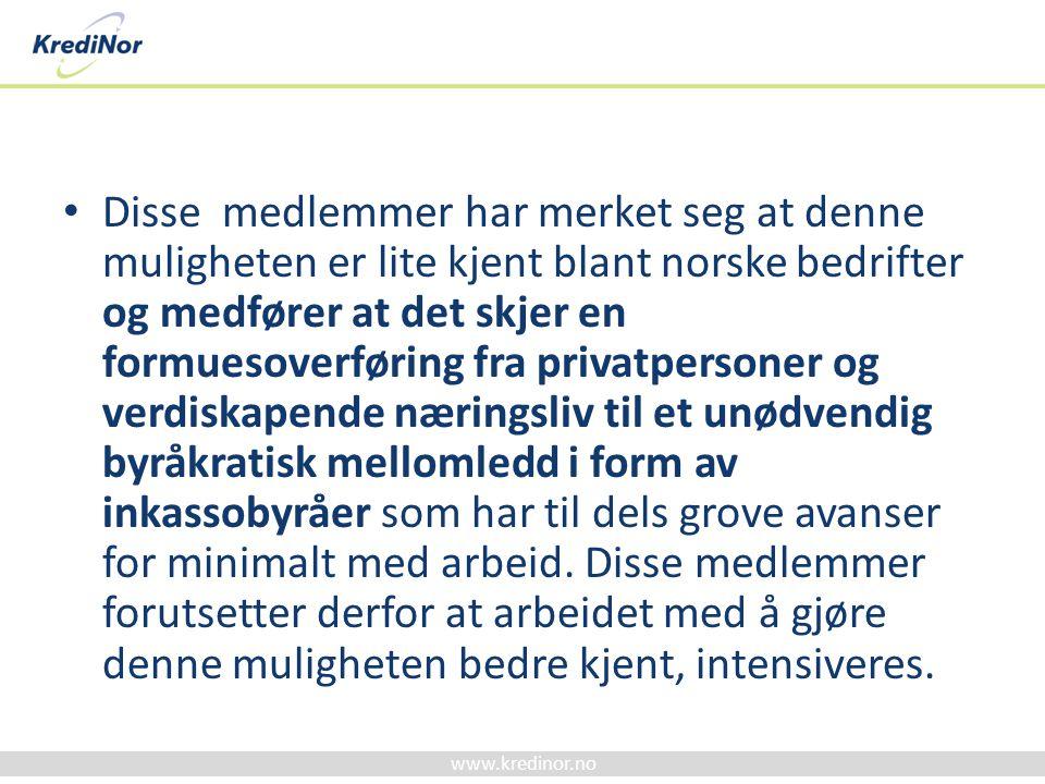 Disse medlemmer har merket seg at denne muligheten er lite kjent blant norske bedrifter og medfører at det skjer en formuesoverføring fra privatpersoner og verdiskapende næringsliv til et unødvendig byråkratisk mellomledd i form av inkassobyråer som har til dels grove avanser for minimalt med arbeid.