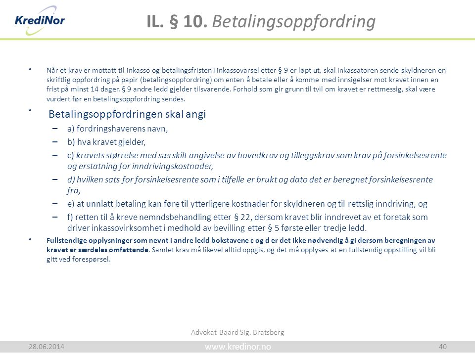 IL. § 10. Betalingsoppfordring
