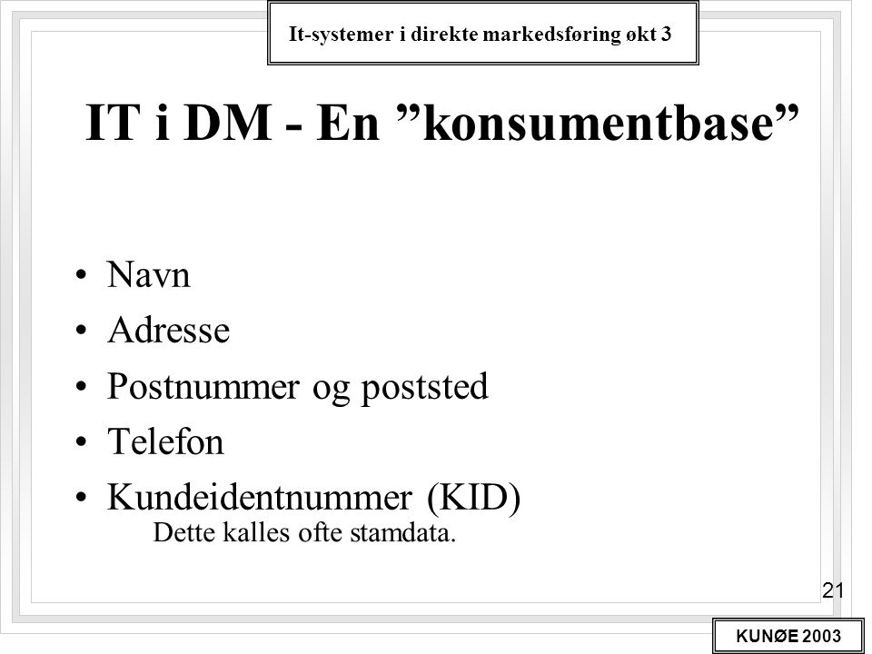 IT i DM - En konsumentbase