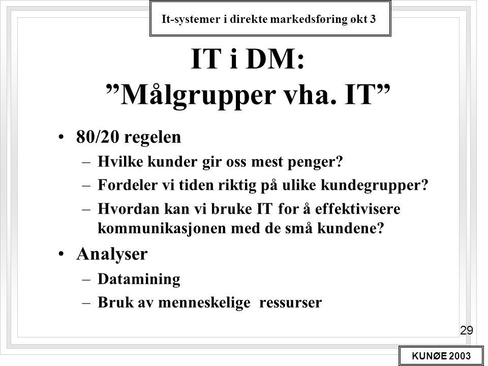 IT i DM: Målgrupper vha. IT