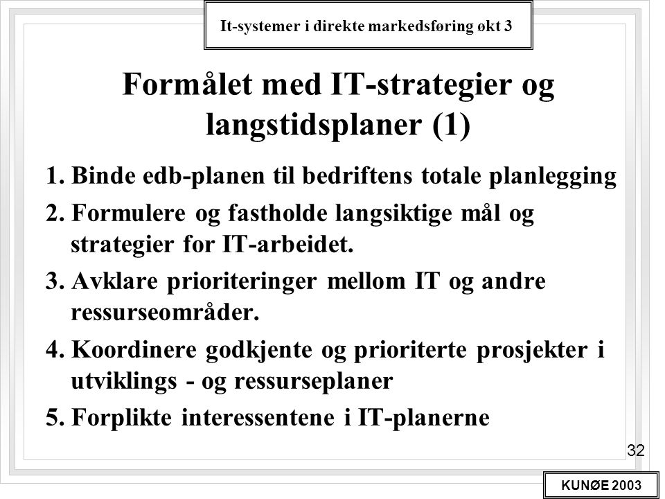 Formålet med IT-strategier og langstidsplaner (1)