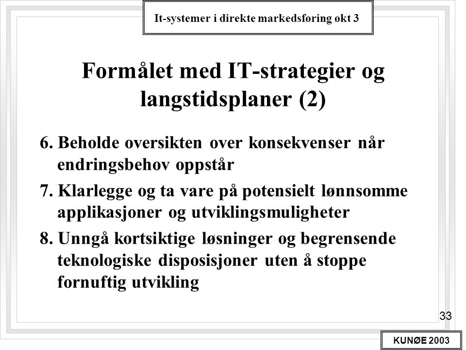 Formålet med IT-strategier og langstidsplaner (2)